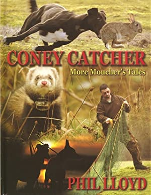 CONEY CATCHER: MORE MOUCHER'S TALES. By Phil Lloyd.: Lloyd (Phil).