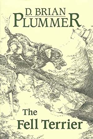 THE FELL TERRIER. By Brian Plummer.: Plummer (David Brian). (1936-2003).