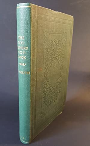 THE FLY-FISHER'S TEXT-BOOK. By Theophilus South, Gent.: Chitty (Edward). (
