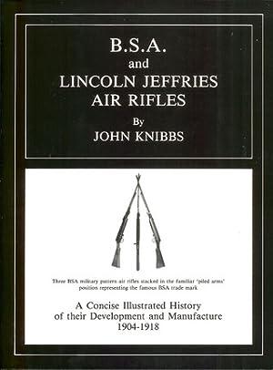 B.S.A. AND LINCOLN JEFFRIES AIR RIFLES: A: Knibbs (John).