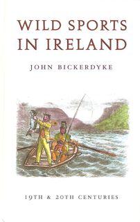 "WILD SPORTS IN IRELAND. By John Bickerdyke.: Bickerdyke (John). ""John"