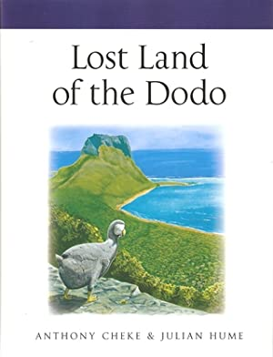 LOST LAND OF THE DODO: AN ECOLOGICAL: Cheke (Anthony), and
