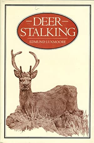 DEER STALKING. By Edmund Luxmoore. Drawings by Briar Maxwell. Foreword by Dr Peter Delap.: Luxmoore...