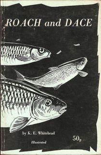 ROACH AND DACE. By K.E. Whitehead.: Whitehead (Kenneth E.). (b. 1930).