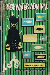 FRESHWATER ADMIRAL: FISHING THE TONGARIRO RIVER AND: Hickling (Harold). (1892-1969).