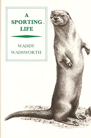 A SPORTING LIFE. By Waddy Wadsworth.: Wadsworth (Waddy).
