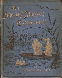 AN ANGLER'S STRANGE EXPERIENCES; A WHIMSICAL MEDLEY.: Glover (Rev. Richard