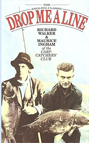 DROP ME A LINE: BEING LETTERS EXCHANGED ON TROUT AND COARSE FISHING. By Maurice Ingham and Richard ...