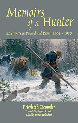 MEMOIRS OF A HUNTER: EXPERIENCES IN FINLAND: Remmler (Friedrich) and