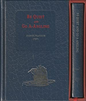 """BE QUIET AND GO A-ANGLING. By """"Michael Traherne"""".: Watkins-Pitchford (Denys J.)."""