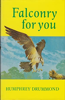 FALCONRY FOR YOU. By Humphrey ap Evans.: Evans (Humphrey ap).