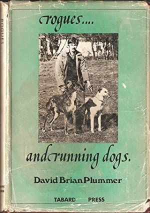 ROGUES AND RUNNING DOGS. By Brian Plummer.: Plummer (David Brian). (1936-2003).