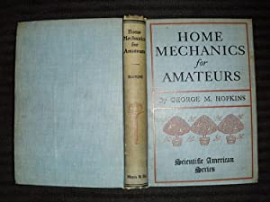Home Mechanics for Amateurs: Hopkins, George M.