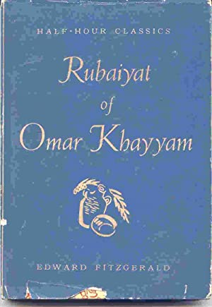 Rubaiyat of Omar Khayyam: Fitzgerald, Edward