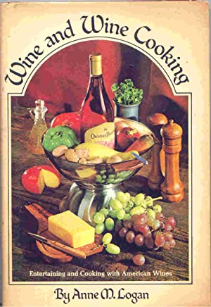 Wine and Wine Cooking: Logan, Anne M.