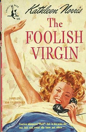 The Foolish Virgin: Norris, Kathleen
