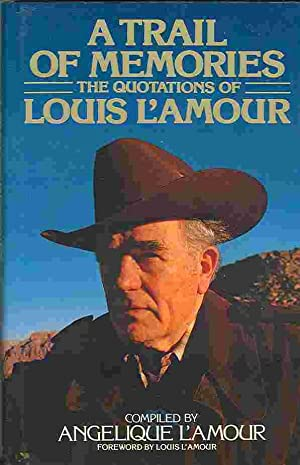 Trail of Memories: The Quotations of Louis: L'Amour, Angelique