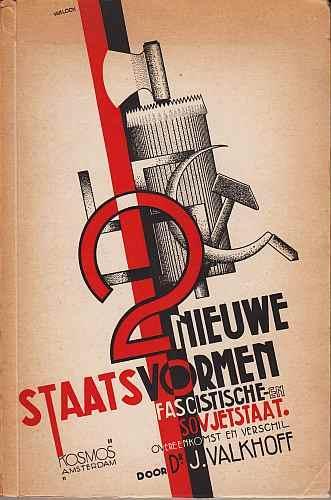 Twee nieuwe staatsvormen: fascistische en sowjetstaat. Overeenkomst: LOOY, Rein van).