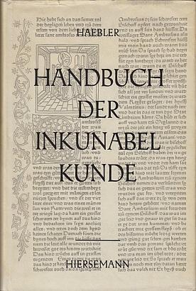Handbuch der Inkunabelkunde.: HAEBLER, Konrad