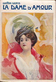 La dame d'amour. Roman inédit.: DERYS, Gaston