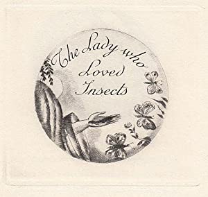 The Lady Who Loved Insects. Translated from the Japanese by Arthur Waley. Dry-points by Hermine D...