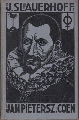Jan Pietersz. Coen. Drama in elf tafereelen.: SLAUERHOFF, J.