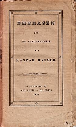 Bijdragen tot de geschiedenis van Kaspar Hauser.: HAUSER, Kaspar)