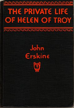 The Private Life of Helen of Troy.: ERSKINE, John