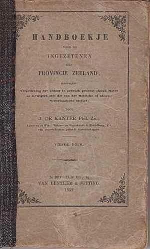 Handboekje voor de ingezetenen der provincie Zeeland, inhoudende: Vergelijking der aldaar in ...