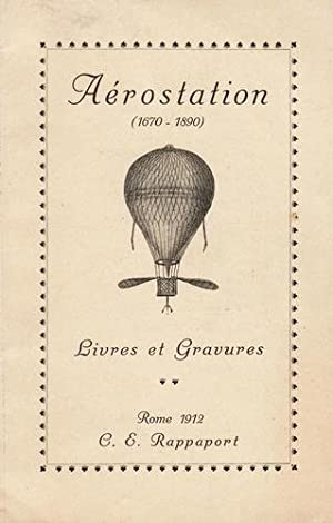 Aérostation (1670-1890). Catalogue 22 de la Librairie C.E. Rappaport - Rome.: AVIATION). RAPPAPORT,...
