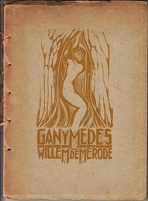 Ganymedes. Een gedicht. Met vijf (=6) houtsneden: MÉRODE, Willem de