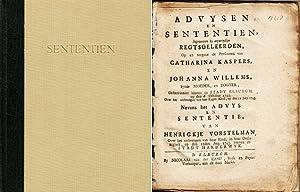 Advysen en sententien, ingewonnen by onpartydige regtsgeleerden, op en teegens de persoonen van ...