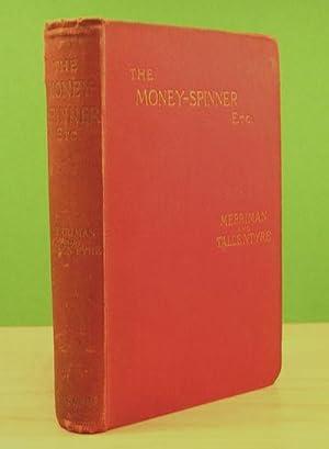 MONEY SPINNER AND OTHER CHARACTER NOTES, THE.: RACKHAM, ARTHUR MERRIMAN, HENRY SETON & TALLEN.