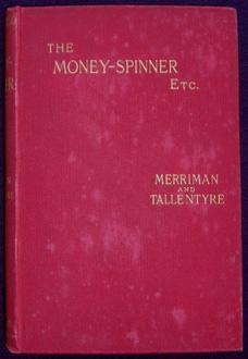 MONEY SPINNER AND OTHER CHARACTER NOTES, THE.: RACKHAM, ARTHUR. MERRIMAN, HENRY SETON & TALLEN.