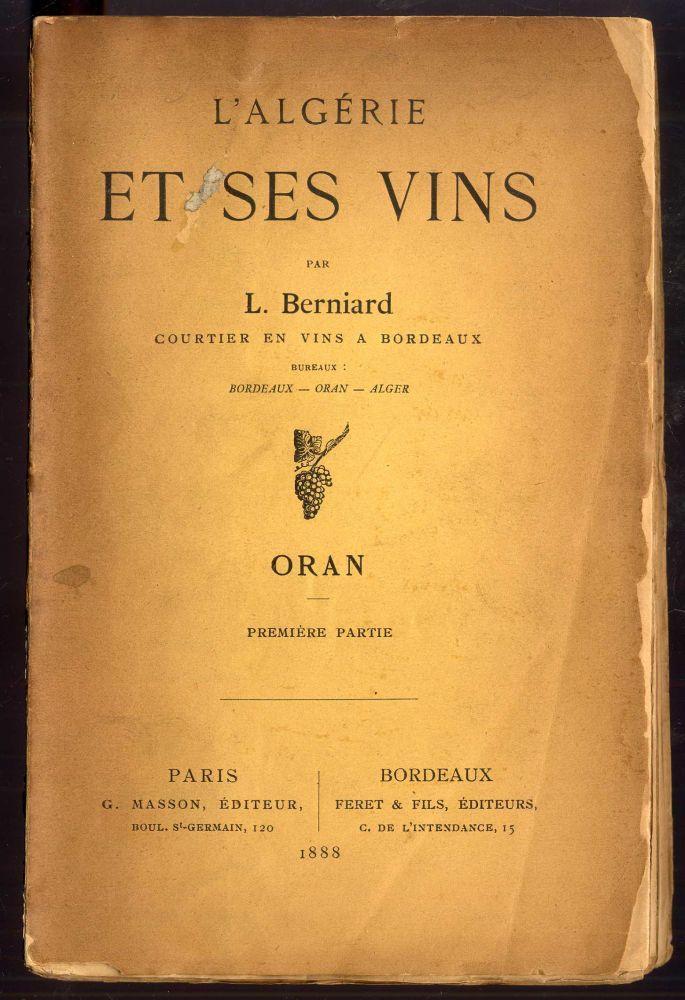 L'Algérie et ses vins, par L. Berniard