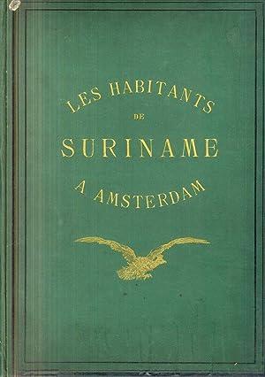 Les Habitants de Suriname: Notes Recueillies a: Bonaparte Prince Roland