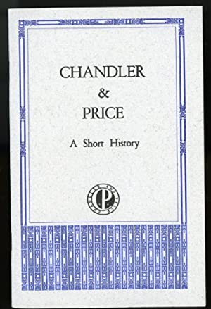 Chandler & Price, A Short History - Keepsake presentation at a Roxburghe and Zamorano Club Meeting