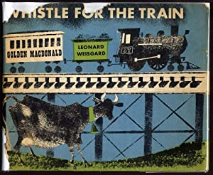 Whistle for the Train: Macdonald, Golden (Margaret