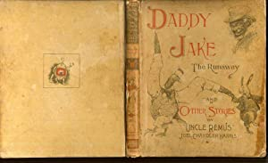 Daddy Jake the Runaway and Other Stories: Harris Joel Chandler
