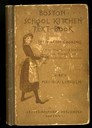 Boston School Kitchen Text-Book. For the Use of Classes in Public and Industrial Schools