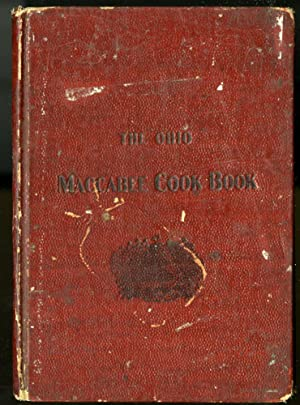The Ohio Maccabee Cook Book Containing Choice Recipes from Lady MacCabees of Ohio