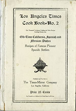 Los Angeles Times Cook Book No. 2, One Thousand Toothsome Cooking and Other Recipes, Including Se...