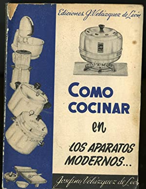Como Cocinar en Los Aparatos Modernos: Velázquez de León