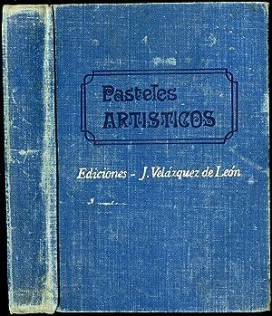Pasteles Artisticos: Recetas de Pasteles Artiscamente Decorados: Velázquez de León