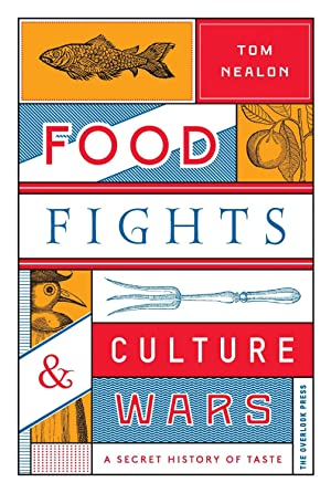 Food Fights & Culture Wars: A Secret History of Taste