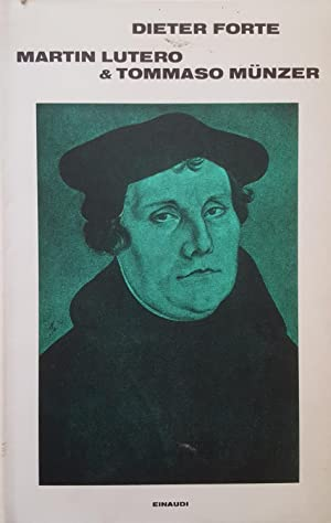 Martin Lutero & Tommaso Munzer ovvero L introduzione della contabilità.: FORTE, Dieter