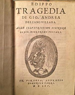 Edippo. Tragedia di Gio. Andrea dell'Anguillara.: GIOVANNI ANDREA DELL'ANGUILLARA