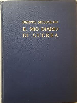 Il mio diario di guerra MCMXV -: MUSSOLINI, Benito