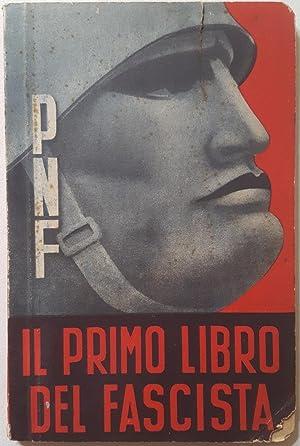 Il primo libro del fascista.: P.N.F. (FASCISMO)
