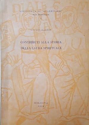 Contributi alla storia della lauda spirituale.: CATTIN, Giulio